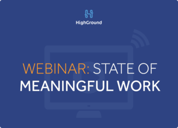 In Search of Meaningful Work: 3 Characteristics of Employees Who Have Found It [WEBINAR]
